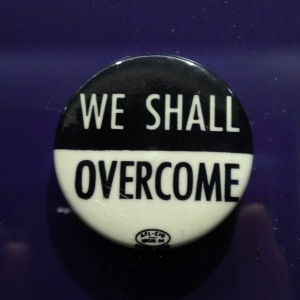 """We Shall Overcome"" button"